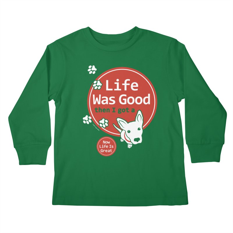 Life Was Good Kids Longsleeve T-Shirt by FayeKleinDesign's Artist Shop