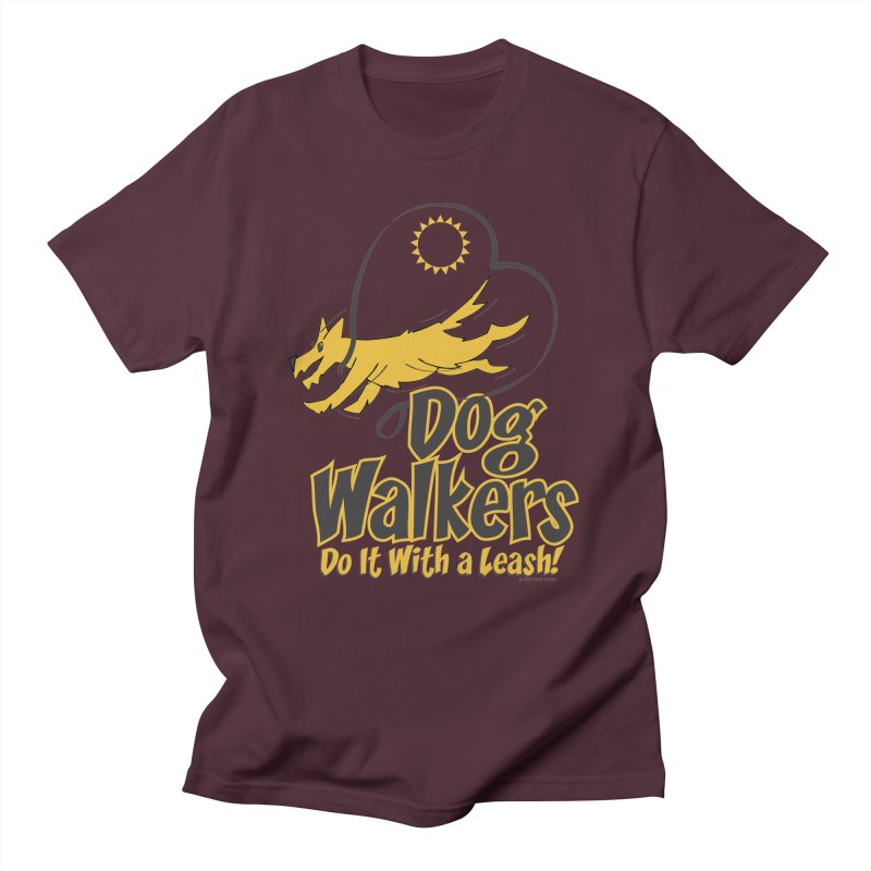 Dog Walkers Do It With a Leash in Men's T-Shirt Maroon by FayeKleinDesign's Artist Shop