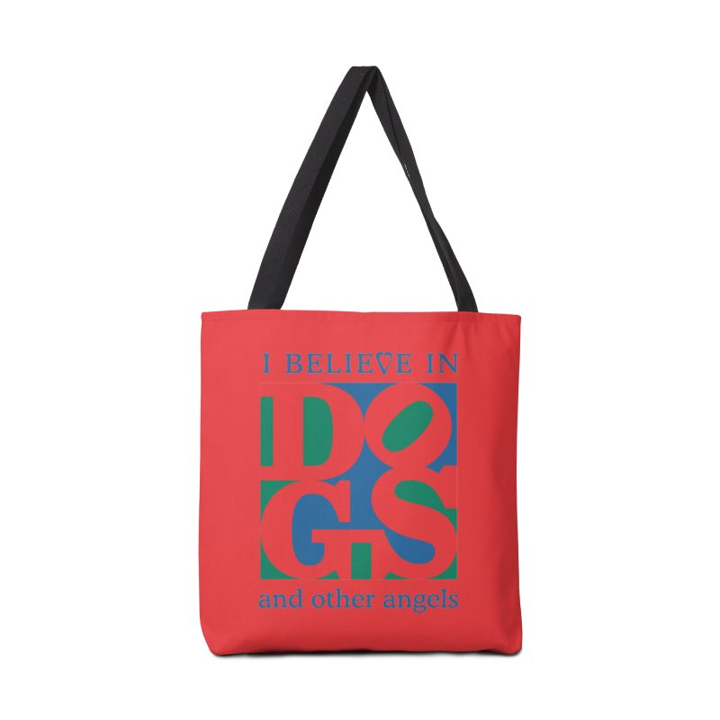 I Believe in Dogs and Other Angels Accessories Tote Bag Bag by FayeKleinDesign's Artist Shop