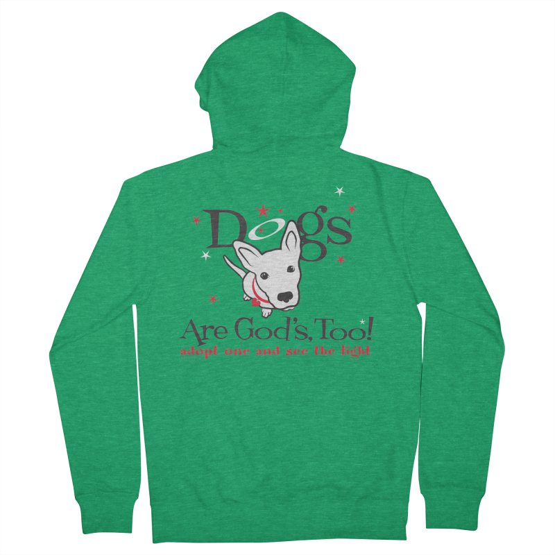 Dogs are God's, Too! Men's French Terry Zip-Up Hoody by FayeKleinDesign's Artist Shop