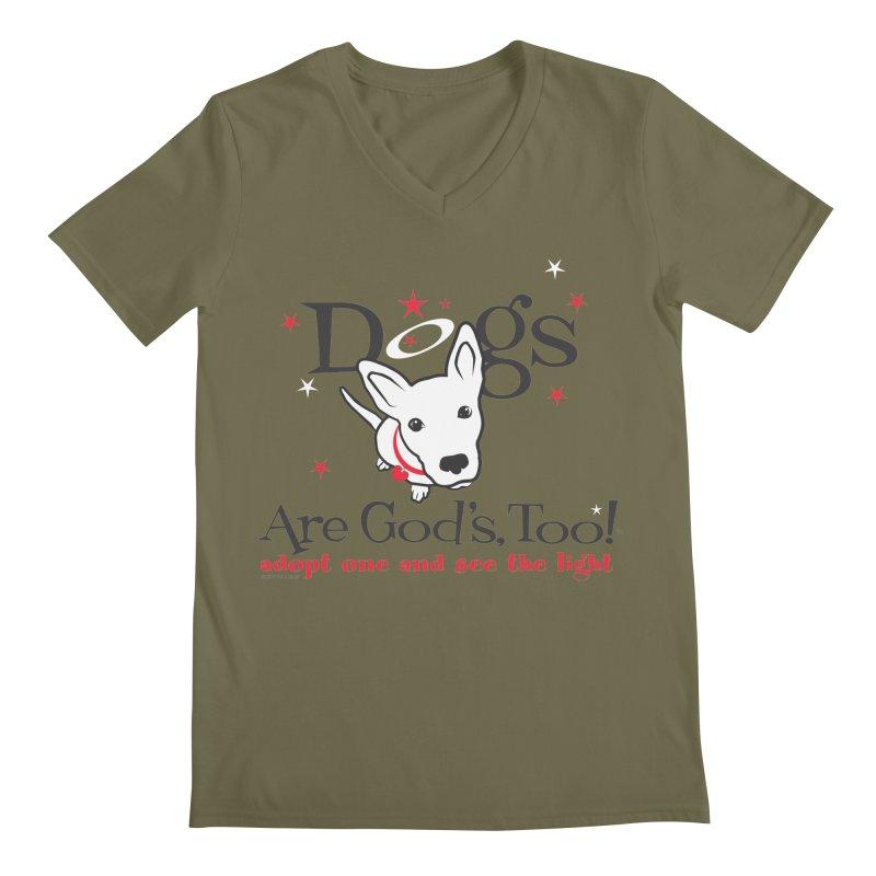 Dogs are God's, Too! Men's V-Neck by FayeKleinDesign's Artist Shop