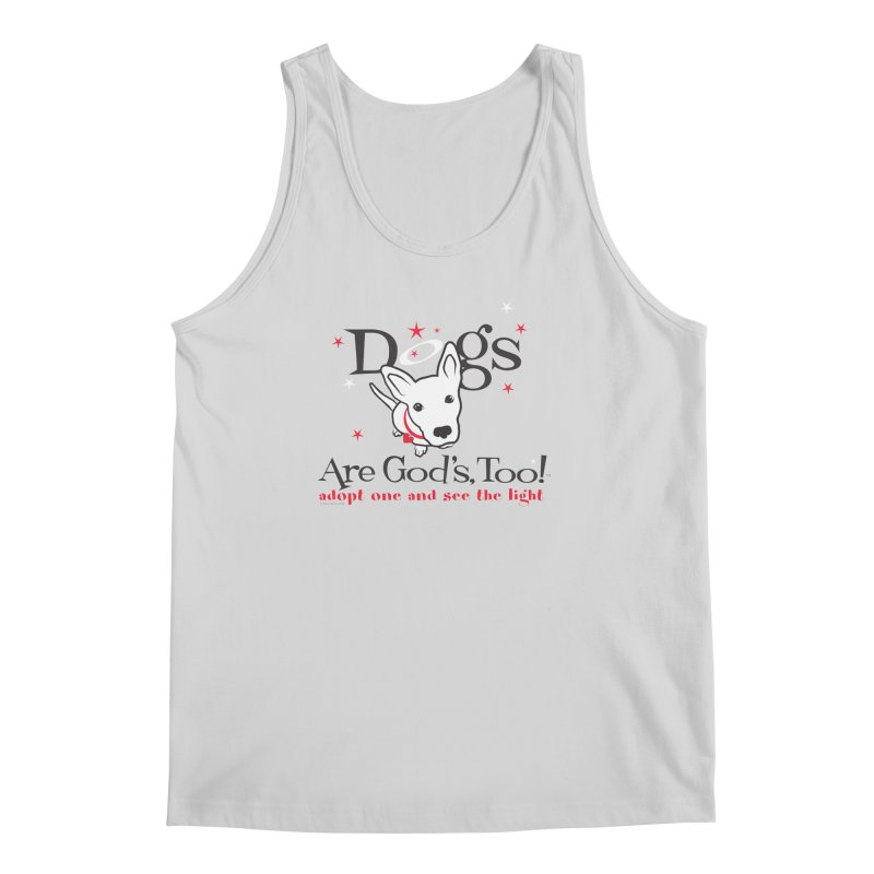 Dogs are God's, Too! Men's Regular Tank by FayeKleinDesign's Artist Shop
