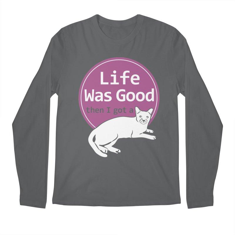 Life WAS Good. Then I Got a Cat. Men's Longsleeve T-Shirt by FayeKleinDesign's Artist Shop