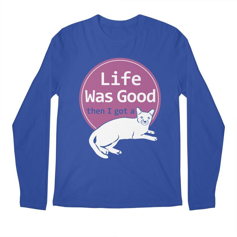 Life WAS Good. Then I Got a Cat. Men's Regular Longsleeve T-Shirt by FayeKleinDesign's Artist Shop