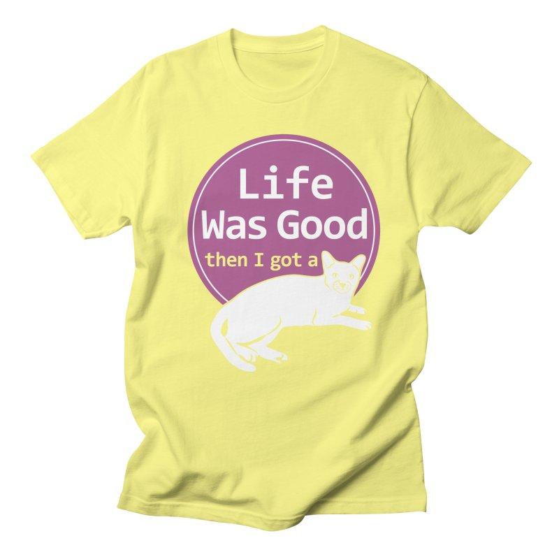 Life WAS Good. Then I Got a Cat. Men's Regular T-Shirt by FayeKleinDesign's Artist Shop