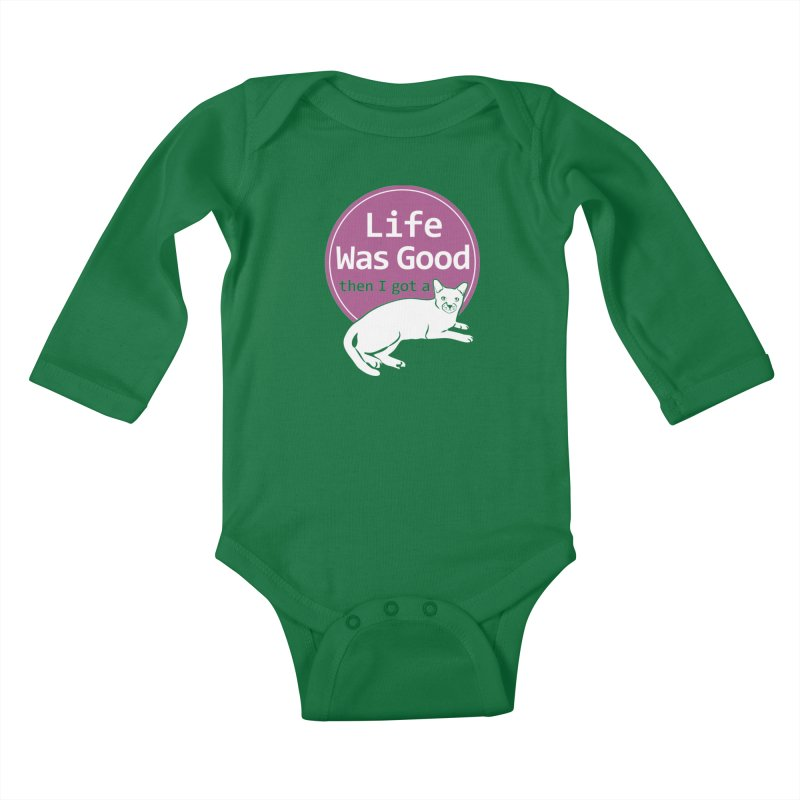 Life WAS Good. Then I Got a Cat. Kids Baby Longsleeve Bodysuit by FayeKleinDesign's Artist Shop