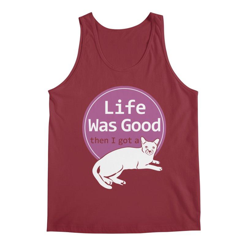 Life WAS Good. Then I Got a Cat. Men's Regular Tank by FayeKleinDesign's Artist Shop