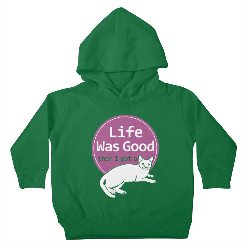 Life WAS Good. Then I Got a Cat. Kids  by FayeKleinDesign's Artist Shop
