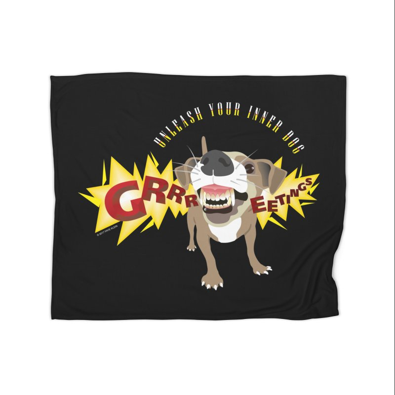 Unleash Your Inner Dog Home Blanket by FayeKleinDesign's Artist Shop
