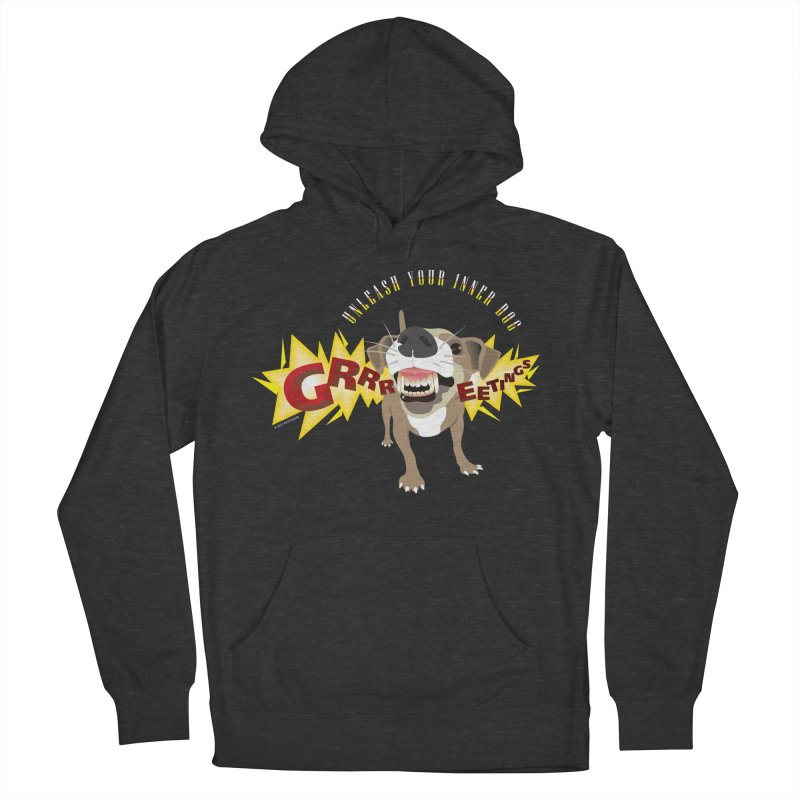 Unleash Your Inner Dog Women's French Terry Pullover Hoody by FayeKleinDesign's Artist Shop
