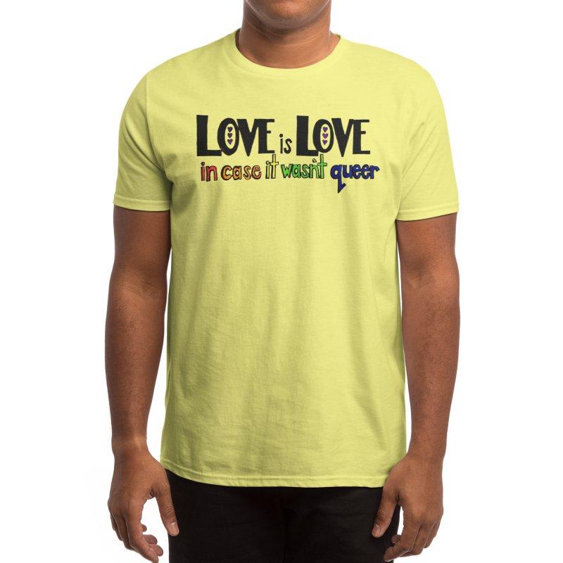 Love is Love - In Case It Wasn't Queer Men's T-Shirt by Feeling Minnesota: Art & Photography