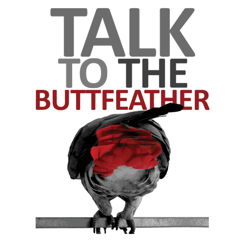 Talk-To-The-Buttfeather