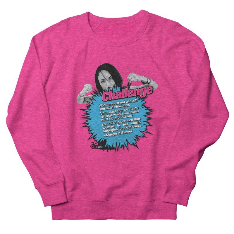 Challenge Women's French Terry Sweatshirt by FemThotz's Artist Shop