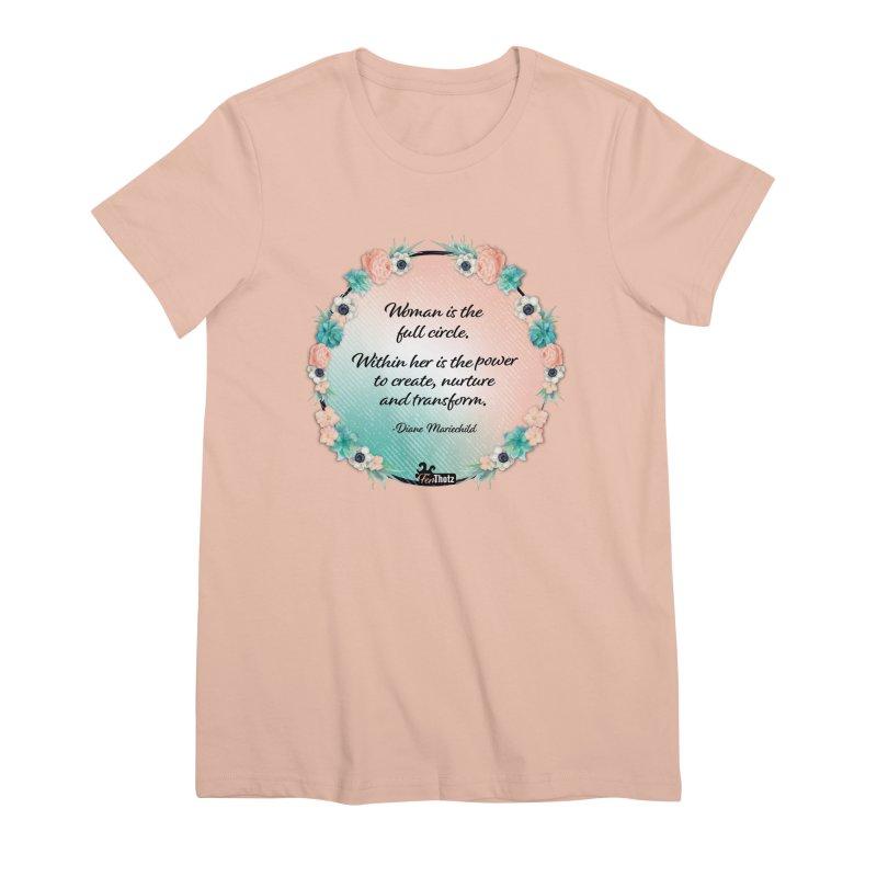 Full Circle Women's Premium T-Shirt by FemThotz's Artist Shop