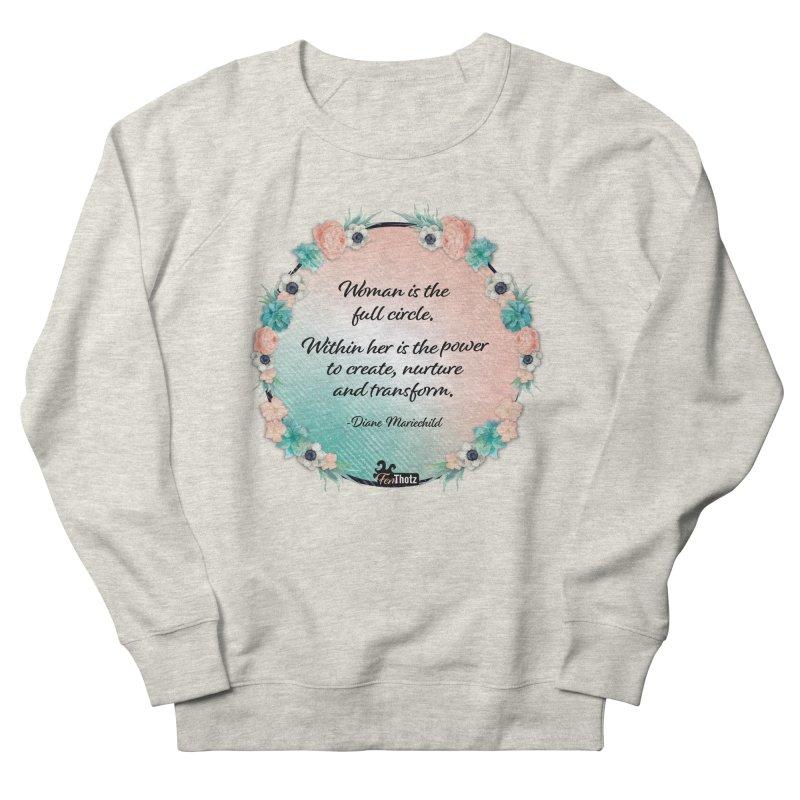 Full Circle Women's French Terry Sweatshirt by FemThotz's Artist Shop