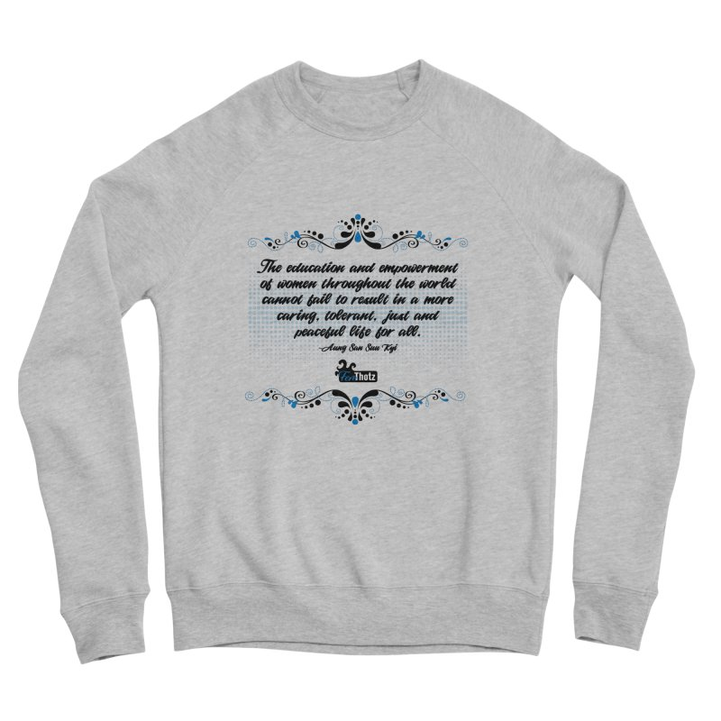Education and empowerment Women's Sponge Fleece Sweatshirt by FemThotz's Artist Shop