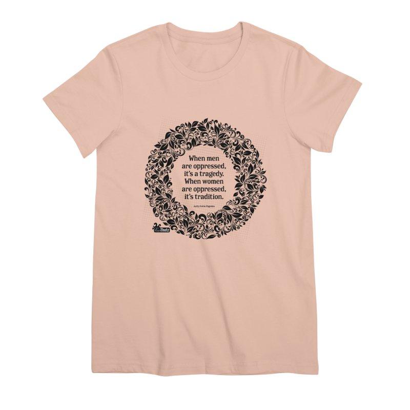 Oppressed Women's Premium T-Shirt by FemThotz's Artist Shop