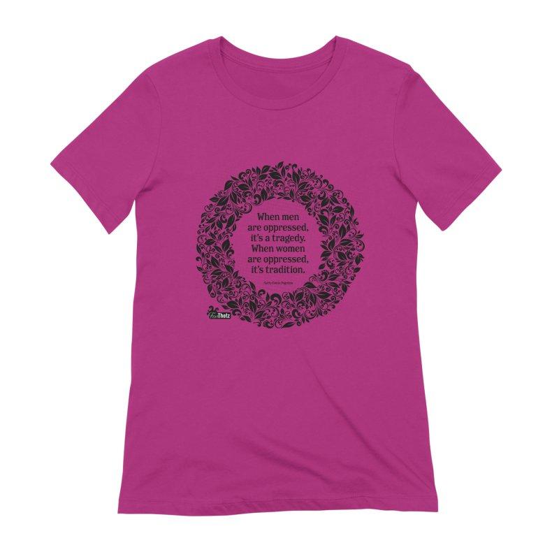 Oppressed Women's T-Shirt by FemThotz's Artist Shop