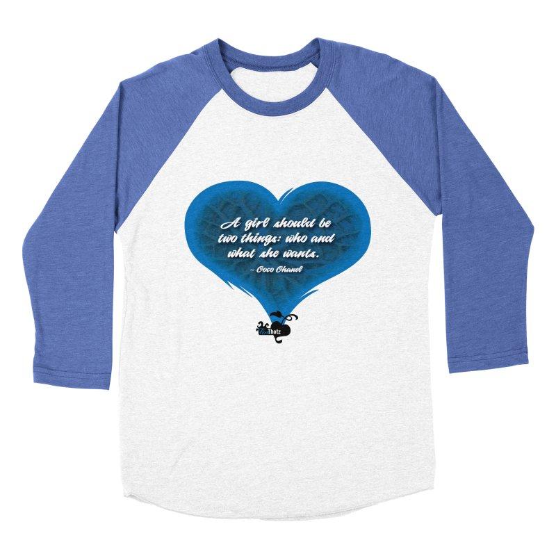 What she wants Women's Baseball Triblend Longsleeve T-Shirt by FemThotz's Artist Shop