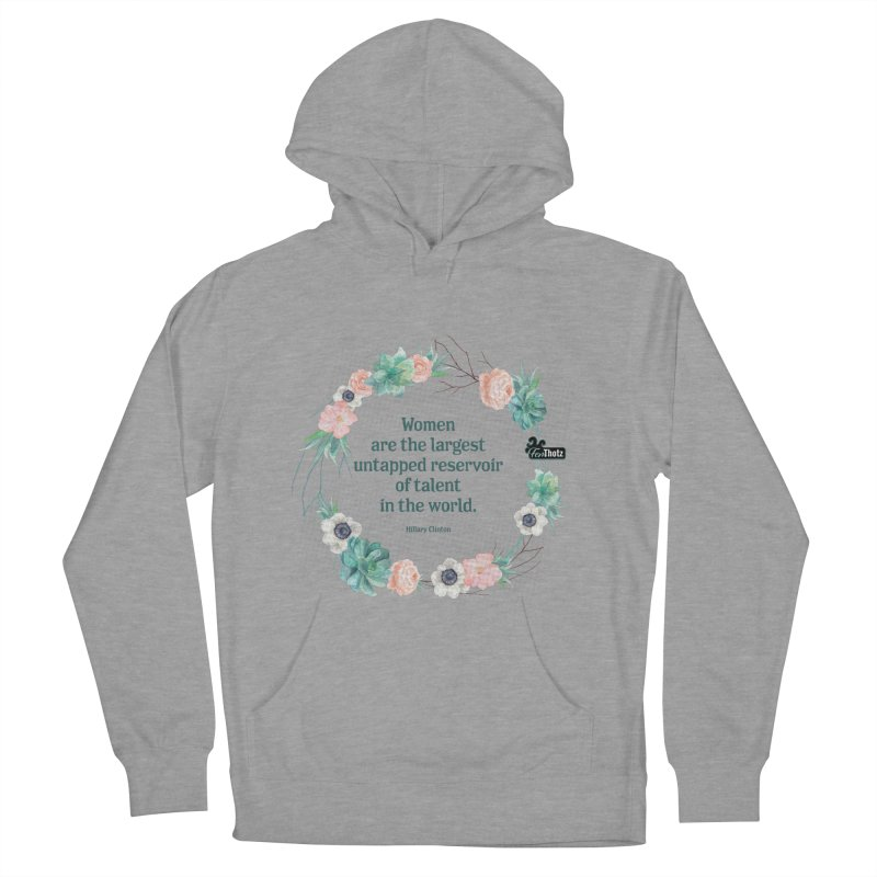 Untapped talent Women's French Terry Pullover Hoody by FemThotz's Artist Shop