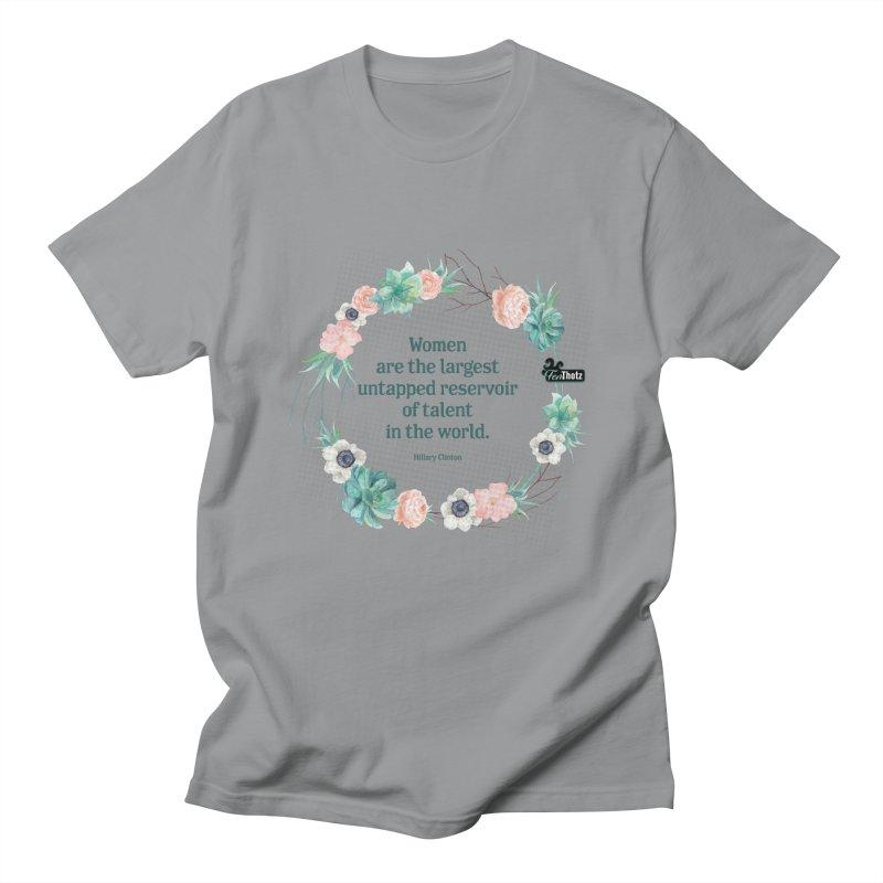 Untapped talent Women's Regular Unisex T-Shirt by FemThotz's Artist Shop