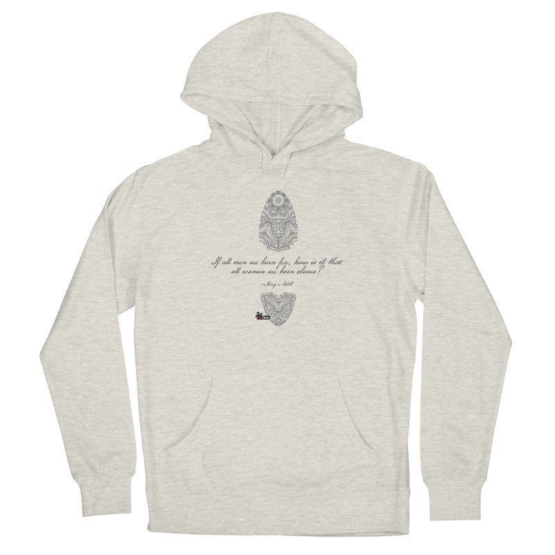 Born slaves Women's French Terry Pullover Hoody by FemThotz's Artist Shop
