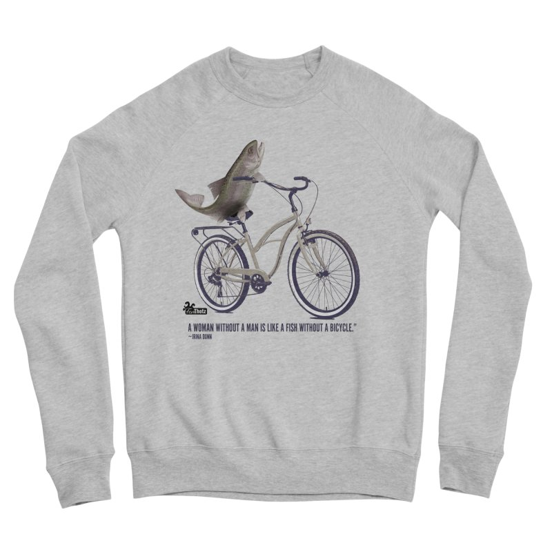 FishBicycle Women's Sponge Fleece Sweatshirt by FemThotz's Artist Shop