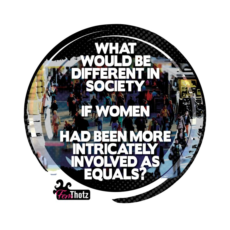 Involved as equals Women's T-Shirt by FemThotz's Artist Shop