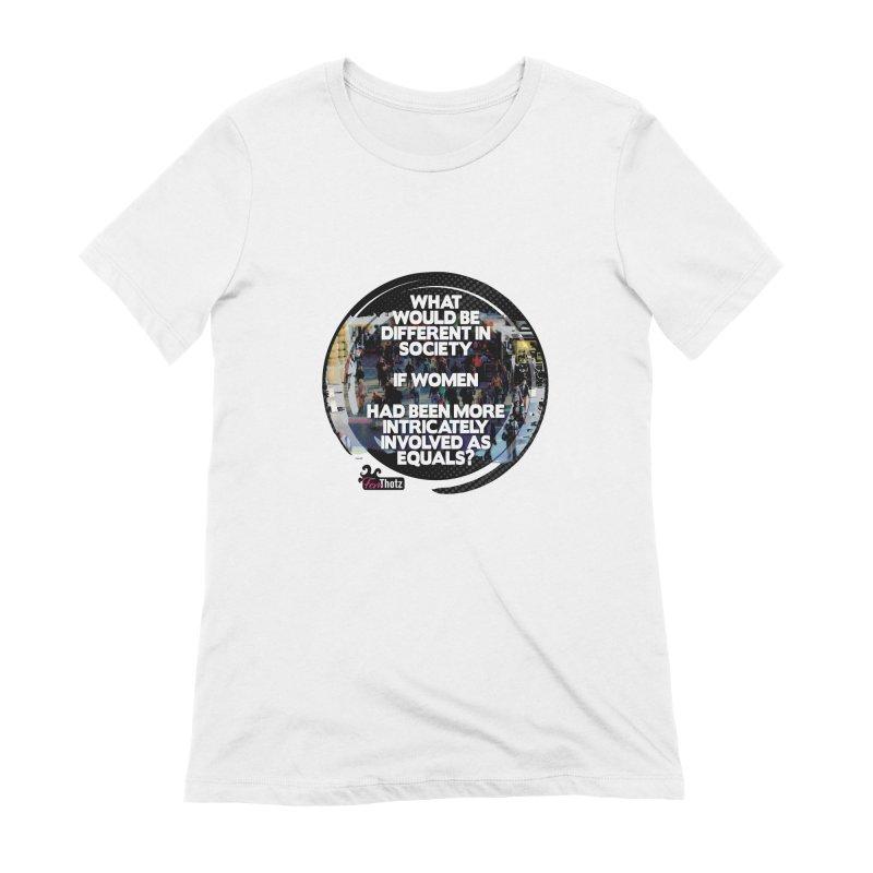 Involved as equals Women's Extra Soft T-Shirt by FemThotz's Artist Shop