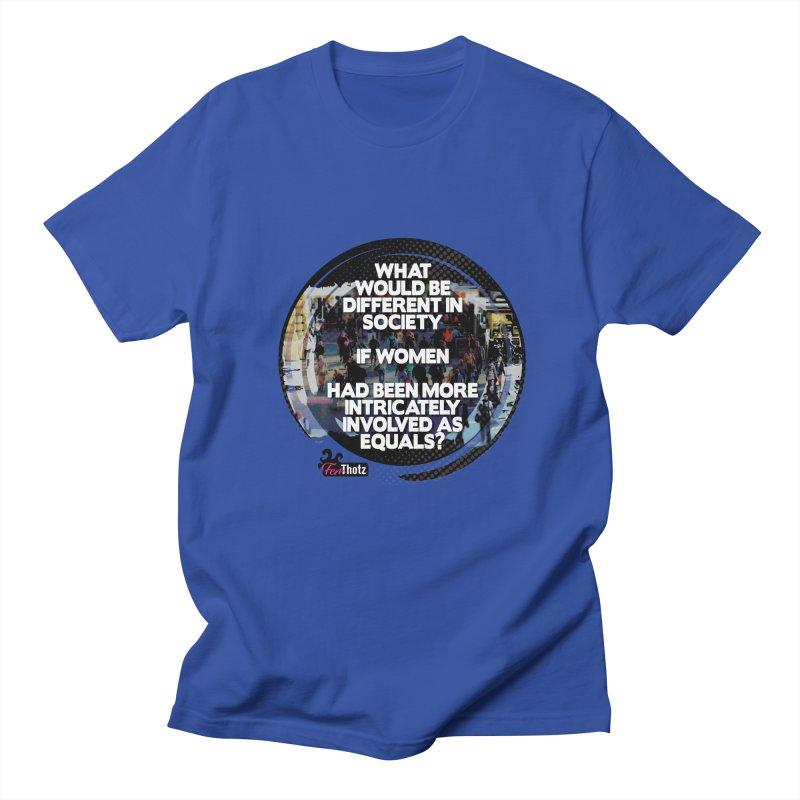 Involved as equals Women's Regular Unisex T-Shirt by FemThotz's Artist Shop