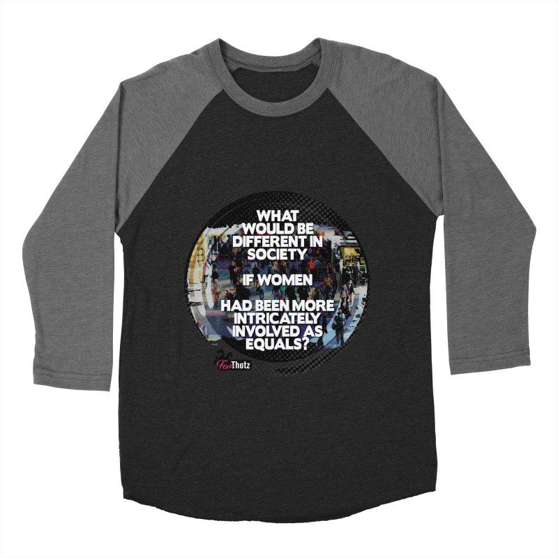 Involved as equals Women's Baseball Triblend Longsleeve T-Shirt by FemThotz's Artist Shop