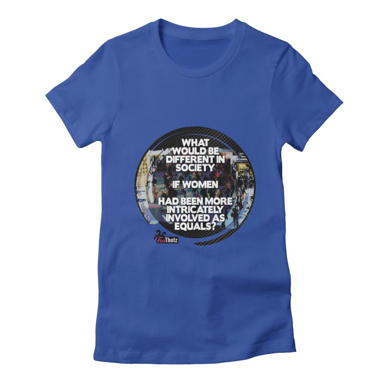 Involved as equals Women's Fitted T-Shirt by FemThotz's Artist Shop