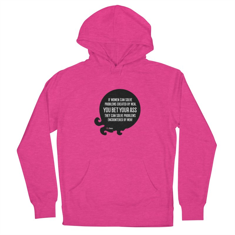 You bet your ass Women's French Terry Pullover Hoody by FemThotz's Artist Shop