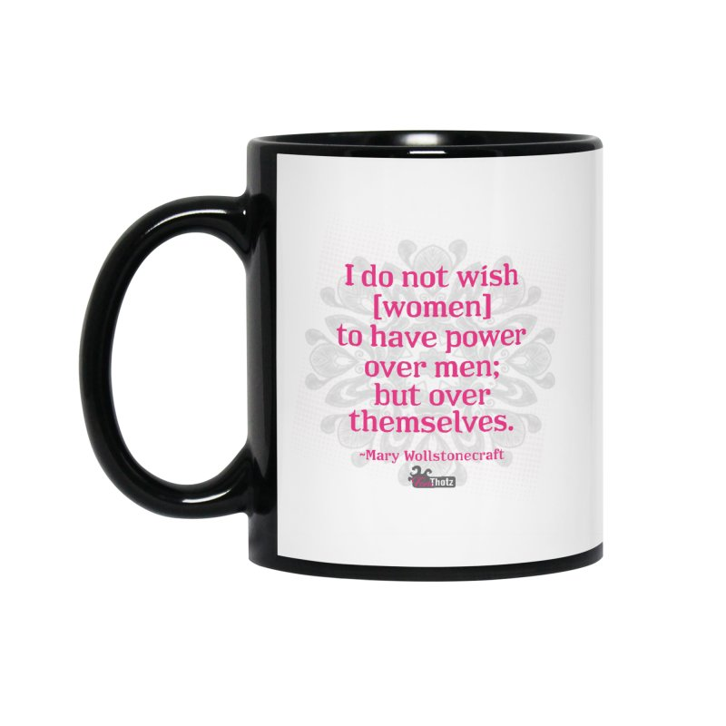 Power over themselves Accessories Standard Mug by FemThotz's Artist Shop