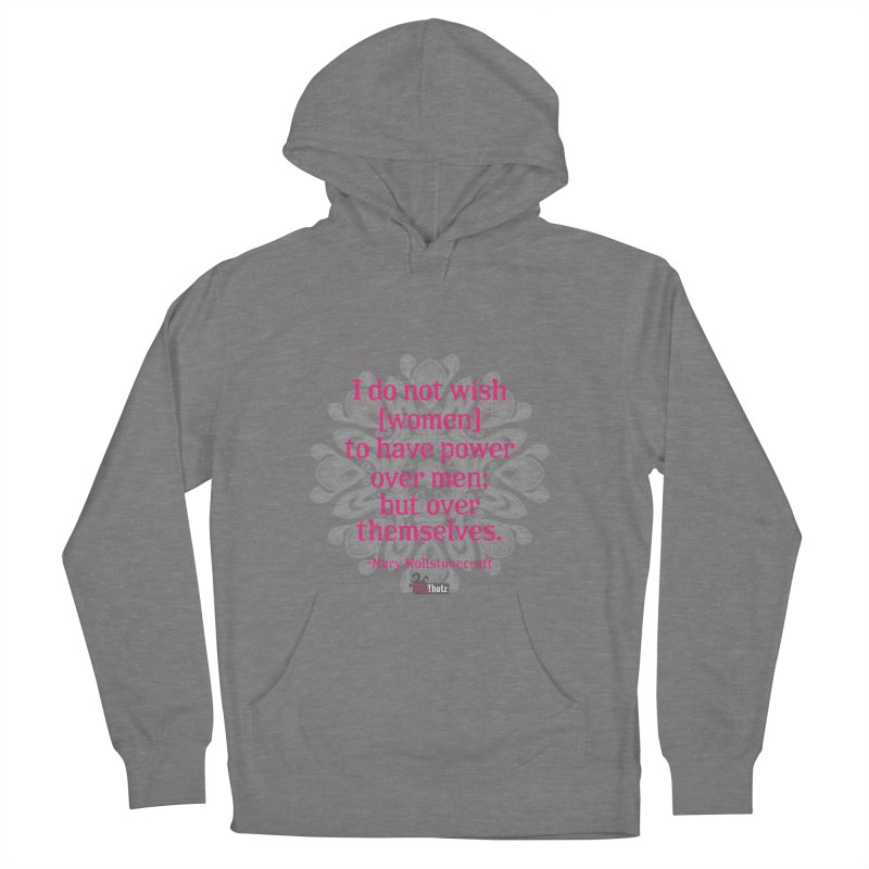 Power over themselves Women's French Terry Pullover Hoody by FemThotz's Artist Shop