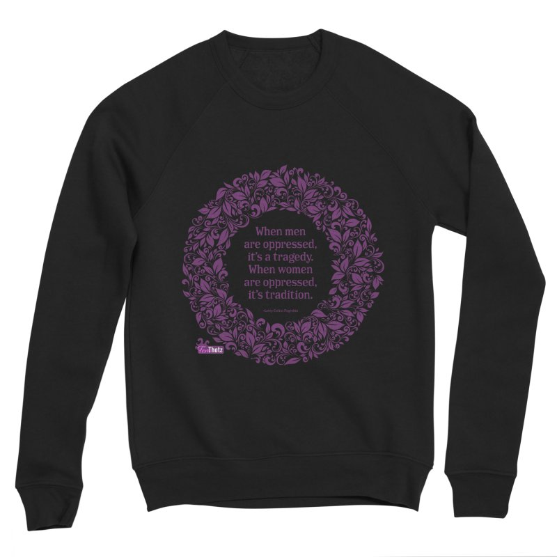 Oppressed (pink on black) Women's Sponge Fleece Sweatshirt by FemThotz's Artist Shop