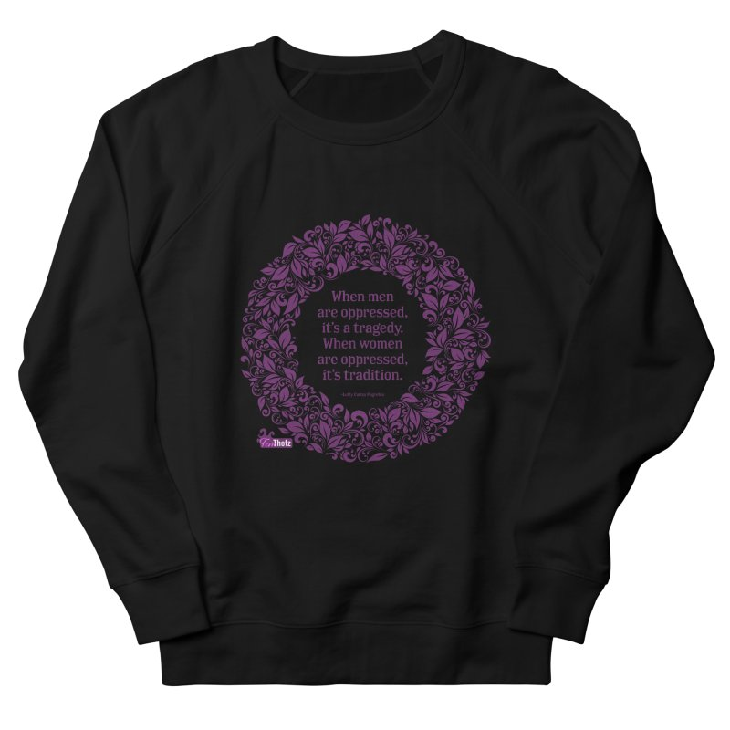 Oppressed (pink on black) Women's French Terry Sweatshirt by FemThotz's Artist Shop