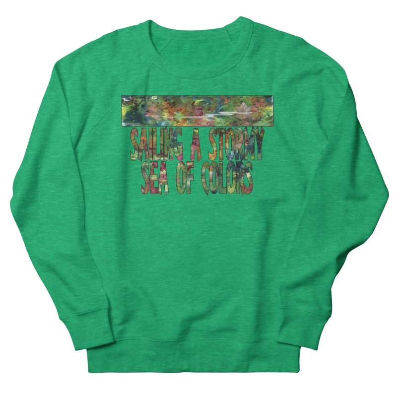 Sailing a Stormy Sea of Colors Women's Sweatshirt by Ferran Xalabarder's Artist Shop