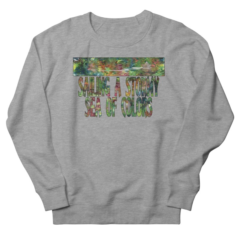 Sailing a Stormy Sea of Colors Women's French Terry Sweatshirt by Ferran Xalabarder's Artist Shop
