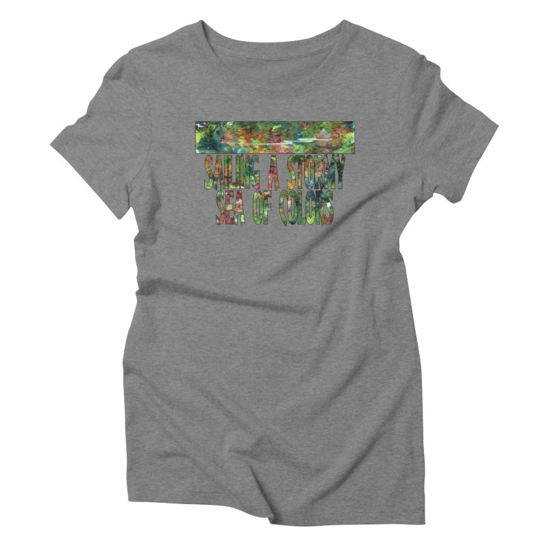 Sailing a Stormy Sea of Colors Women's Triblend T-Shirt by Ferran Xalabarder's Artist Shop