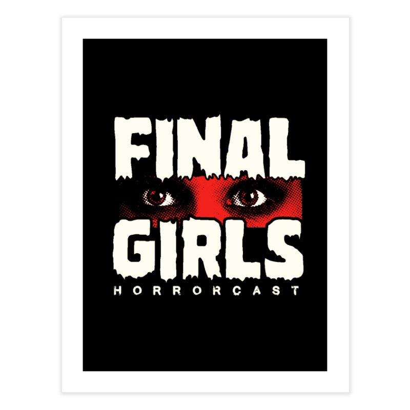 Final Girl Logo Home Fine Art Print by Final Girls Horrorcast's Artist Shop