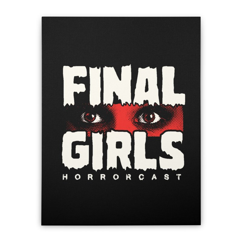 Final Girl Logo Home Stretched Canvas by Final Girls Horrorcast's Artist Shop