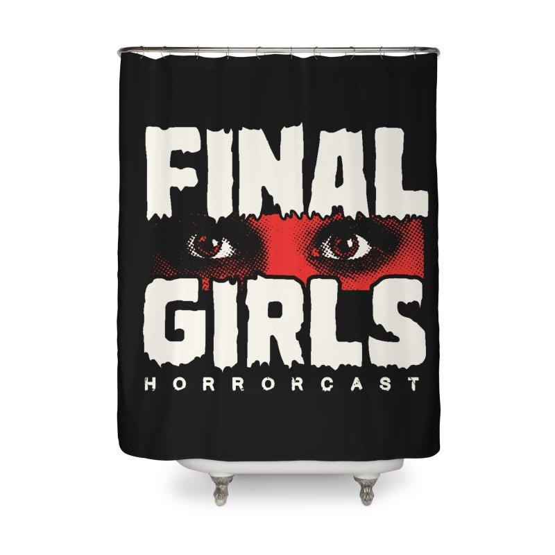 Final Girl Logo Home Shower Curtain by Final Girls Horrorcast's Artist Shop