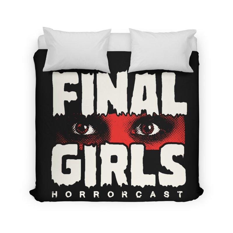 Final Girl Logo Home Duvet by Final Girls Horrorcast's Artist Shop