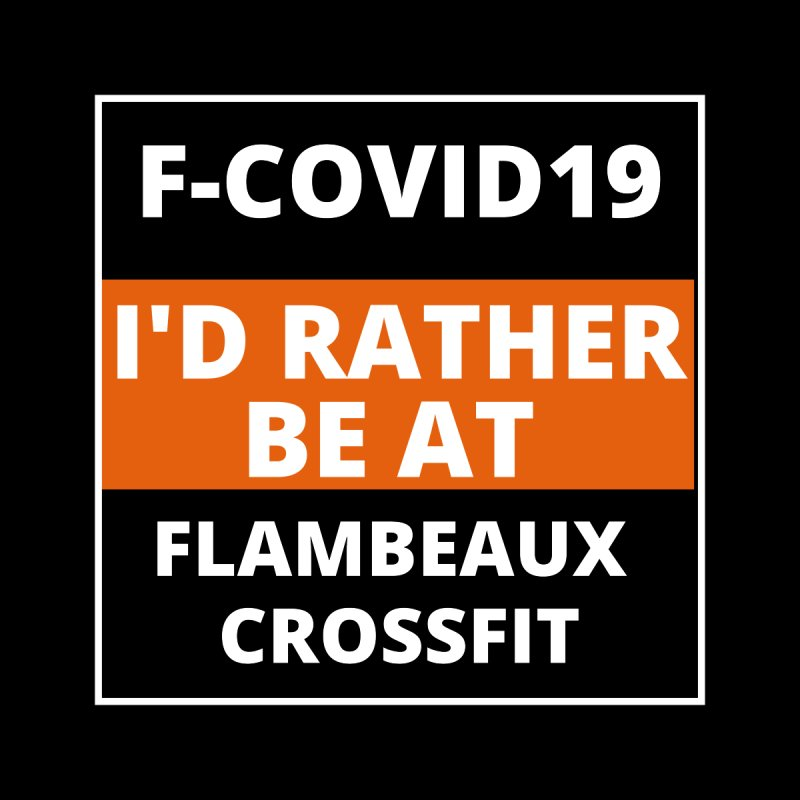 Id rather be at flambeaux Men's T-Shirt by FlambeauxFit's Artist Shop