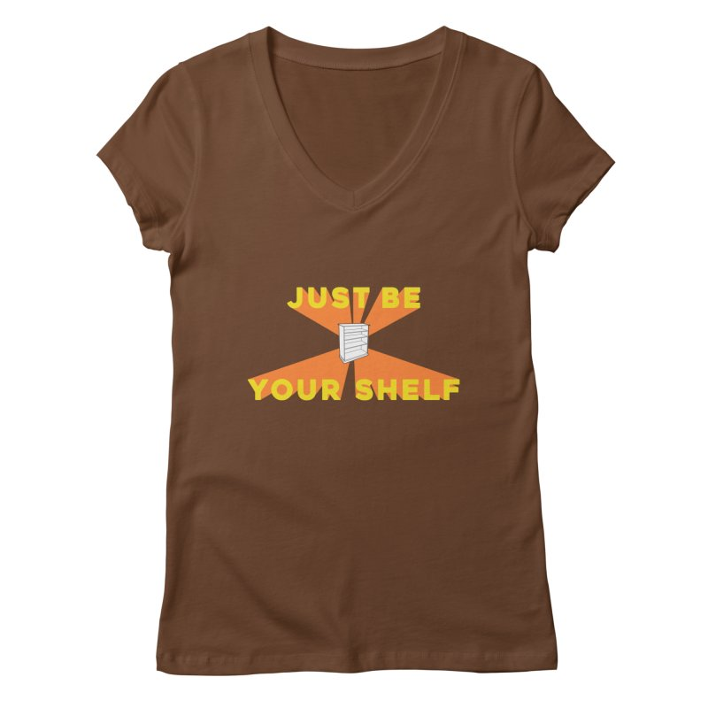 JUST BE YOURSHELF Women's V-Neck by    Flummox Industries