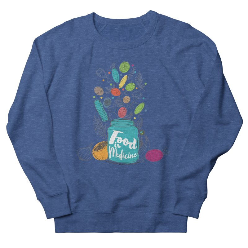 "Food is Medicine Women's Sweatshirt by FoodEqualityShop""s Artist Shop"