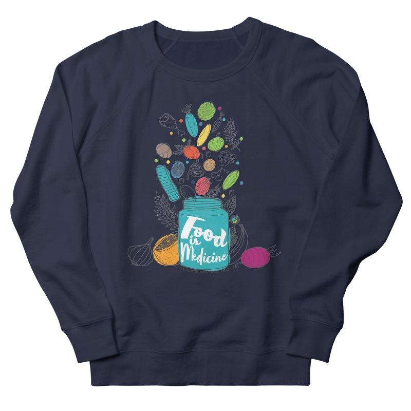 "Food is Medicine Women's Sweatshirt by FoodEqualityShop""s Artist Shop"