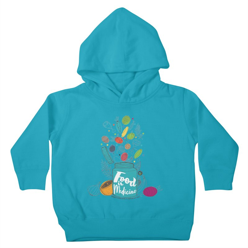 "Food is Medicine Kids Toddler Pullover Hoody by FoodEqualityShop""s Artist Shop"