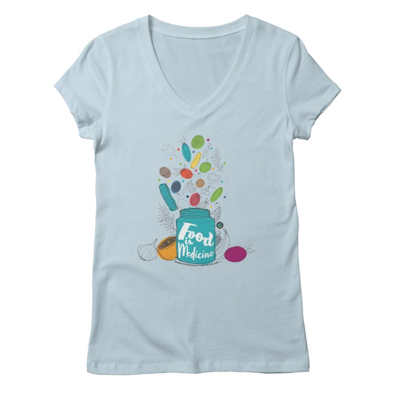 "Food is Medicine Women's V-Neck by FoodEqualityShop""s Artist Shop"